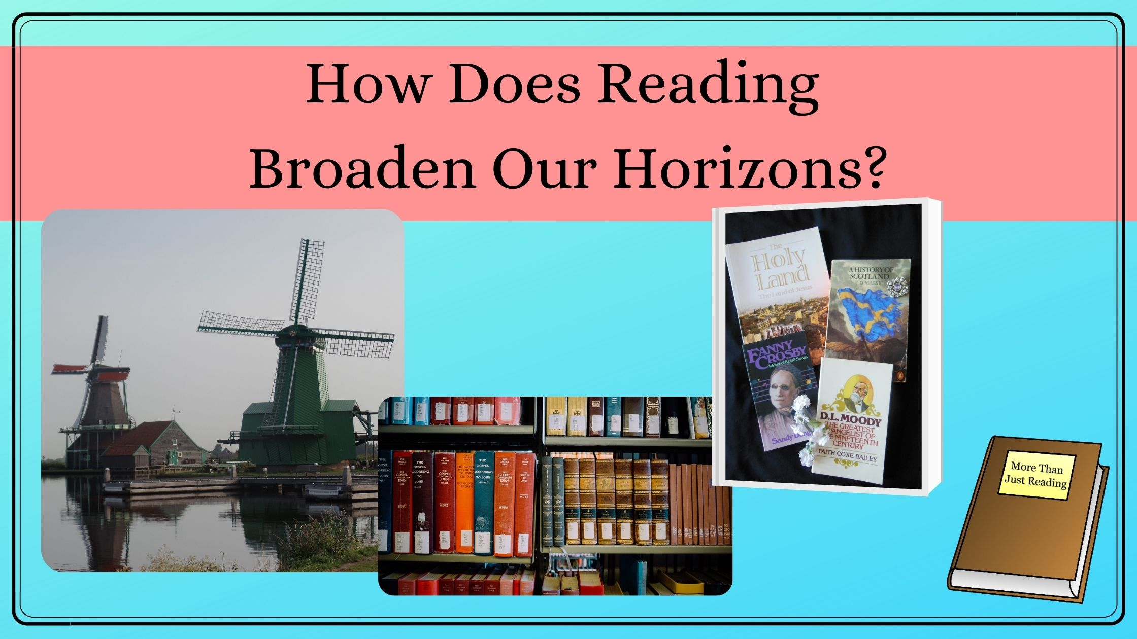 reading broadens our horizons