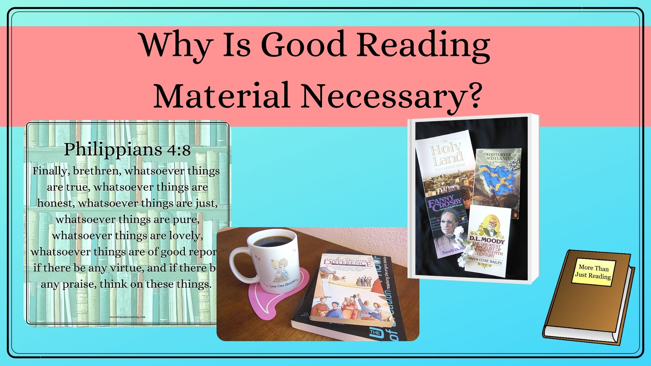 Why is good reading material necessary?
