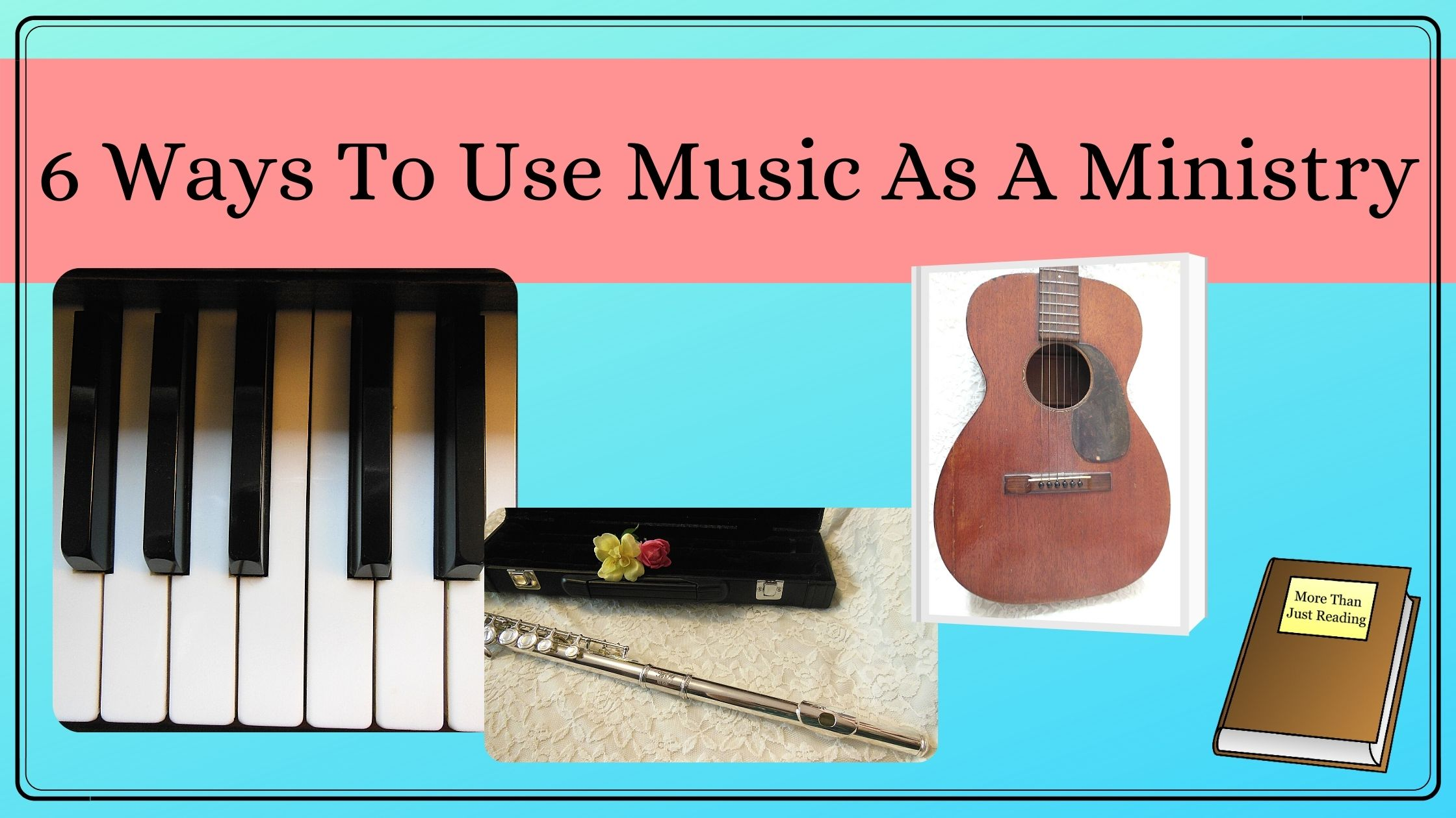 6 ways to use music as a ministry